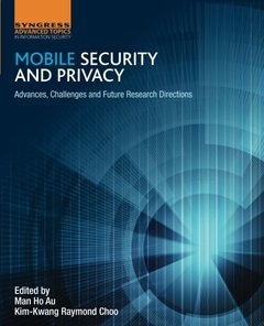 Mobile Security and Privacy: Advances, Challenges and Future Research Directions-cover