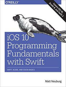 IOS 10 Programming Fundamentals with Swift: Swift, Xcode, and Cocoa Basics-cover