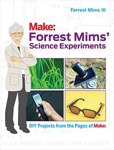 Forrest Mims' Science Experiments: DIY Projects from the Pages of Make:-cover
