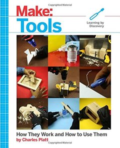 Make: Tools: How They Work and How to Use Them-cover
