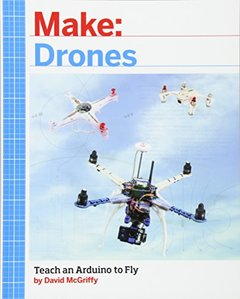 Make: Drones: Teach an Arduino to Fly-cover