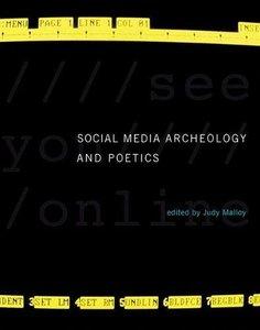 Social Media Archeology and Poetics (Leonardo Book Series)-cover