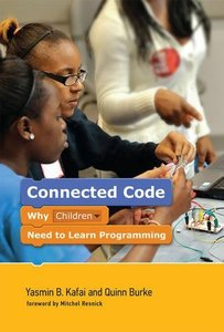 Connected Code: Why Children Need to Learn Programming (The John D. and Catherine T. MacArthur Foundation Series on Digital Media and Learning)-cover