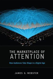 The Marketplace of Attention: How Audiences Take Shape in a Digital Age (MIT Press)-cover