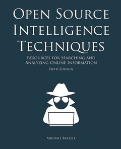Open Source Intelligence Techniques: Resources for Searching and Analyzing Online Information, 5/e (Paperback)-cover