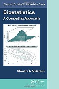Biostatistics: A Computing Approach (Chapman & Hall/CRC Biostatistics Series) 1/e-cover