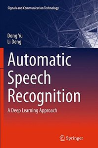 Automatic Speech Recognition: A Deep Learning Approach (Signals and Communication Technology)(paperback)-cover