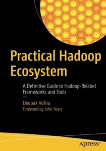 Practical Hadoop Ecosystem: A Definitive Guide to Hadoop-Related Frameworks and Tools-cover