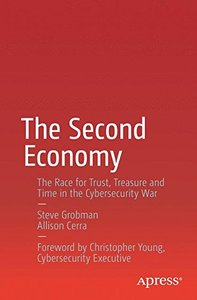 The Second Economy: The Race for Trust, Treasure and Time in the Cybersecurity War-cover