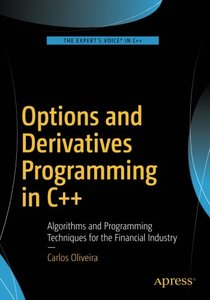 Options and Derivatives Programming in C++: Algorithms and Programming Techniques for the Financial Industry-cover