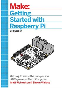 Getting Started With Raspberry Pi: An Introduction to the Fastest-Selling Computer in the World 3/e-cover