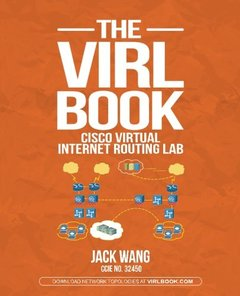 The VIRL BOOK: A Step-by-Step Guide Using Cisco Virtual Internet Routing Lab (Paperback)-cover