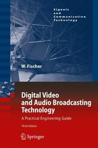 Digital Video and Audio Broadcasting Technology: A Practical Engineering Guide (2010) ( Signals and Communication Technology (Hardcover) )-cover
