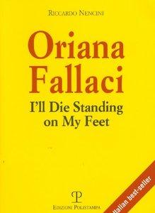 Oriana Fallaci: I'll Die Standing on My Feet (Libro Verita)-cover