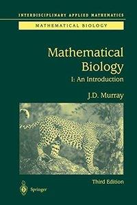 Mathematical Biology: I. An Introduction (Interdisciplinary Applied Mathematics) (Pt. 1)-cover