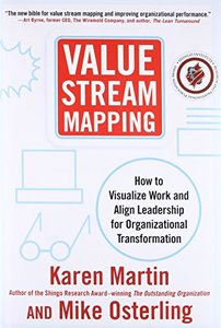 Value Stream Mapping: How to Visualize Work and Align Leadership for Organizational Transformation-cover