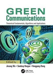 Green Communications: Theoretical Fundamentals, Algorithms, and Applications (paper)-cover