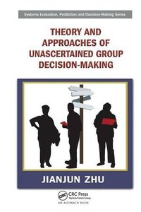 Theory and Approaches of Unascertained Group Decision-Making-cover