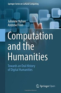 Computation and the Humanities: Towards an Oral History of Digital Humanities (Springer Series on Cultural Computing)-cover