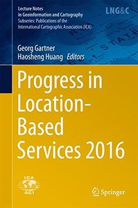 Progress in Location-Based Services 2016 (Lecture Notes in Geoinformation and Cartography)-cover