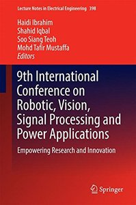 9th International Conference on Robotic, Vision, Signal Processing and Power Applications: Empowering Research and Innovation (Lecture Notes in Electrical Engineering)-cover