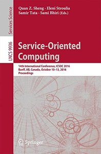 Service-Oriented Computing: 14th International Conference, ICSOC 2016, Banff, AB, Canada, October 10-13, 2016, Proceedings (Lecture Notes in Computer Science)-cover