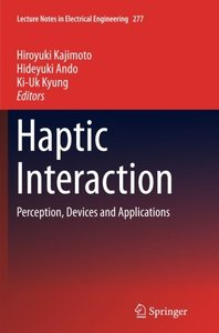 Haptic Interaction: Perception, Devices and Applications (Lecture Notes in Electrical Engineering)-cover
