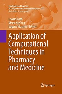 Application of Computational Techniques in Pharmacy and Medicine (Challenges and Advances in Computational Chemistry and Physics)-cover