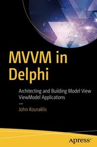MVVM in Delphi: Architecting and Building Model View ViewModel Applications-cover