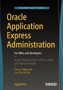 Oracle Application Express Administration: For DBAs and Developers-cover