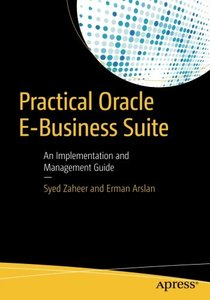 Practical Oracle E-Business Suite: An Implementation and Management Guide-cover