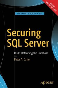 Securing SQL Server: DBAs Defending the Database-cover
