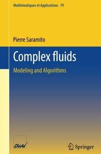 Complex fluids: Modeling and Algorithms (Mathématiques et Applications)-cover