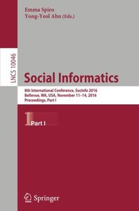 Social Informatics: 8th International Conference, SocInfo 2016, Bellevue, WA, USA, November 11-14, 2016, Proceedings, Part I (Lecture Notes in Computer Science)-cover