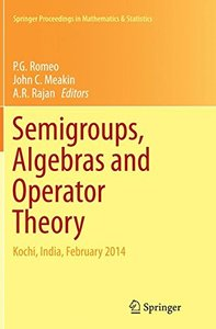 Semigroups, Algebras and Operator Theory: Kochi, India, February 2014 (Springer Proceedings in Mathematics & Statistics)-cover