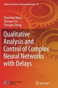 Qualitative Analysis and Control of Complex Neural Networks with Delays (Studies in Systems, Decision and Control)