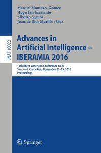 Advances in Artificial Intelligence - IBERAMIA 2016: 15th Ibero-American Conference on AI, San José, Costa Rica, November 23-25, 2016, Proceedings (Lecture Notes in Computer Science)-cover