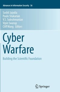 Cyber Warfare: Building the Scientific Foundation (Advances in Information Security)-cover