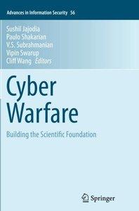 Cyber Warfare: Building the Scientific Foundation (Advances in Information Security)