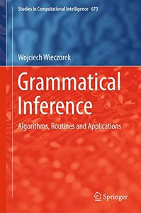 Grammatical Inference: Algorithms, Routines and Applications (Studies in Computational Intelligence)-cover