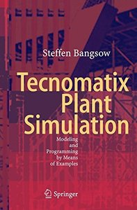 Tecnomatix Plant Simulation: Modeling and Programming by Means of Examples-cover