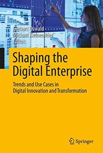 Shaping the Digital Enterprise: Trends and Use Cases in Digital Innovation and Transformation-cover