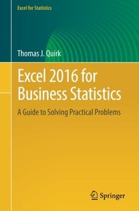 Excel 2016 for Business Statistics: A Guide to Solving Practical Problems (Excel for Statistics)-cover