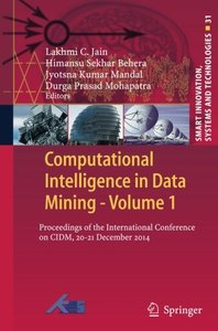 Computational Intelligence in Data Mining - Volume 1: Proceedings of the International Conference on CIDM, 20-21 December 2014 (Smart Innovation, Systems and Technologies)-cover
