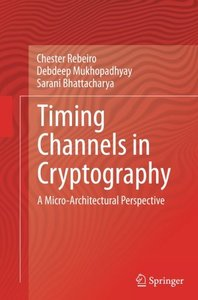 Timing Channels in Cryptography: A Micro-Architectural Perspective-cover
