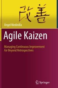 Agile Kaizen: Managing Continuous Improvement Far Beyond Retrospectives-cover