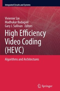 High Efficiency Video Coding (HEVC): Algorithms and Architectures (Integrated Circuits and Systems)(paperback)-cover