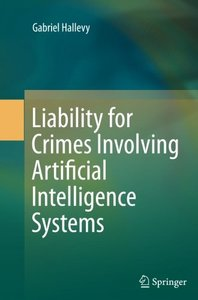 Liability for Crimes Involving Artificial Intelligence Systems-cover