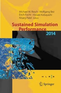 Sustained Simulation Performance 2014: Proceedings of the joint Workshop on Sustained Simulation Performance, University of Stuttgart (HLRS) and Tohoku University, 2014-cover