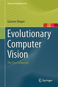 Evolutionary Computer Vision: The First Footprints (Natural Computing Series)-cover